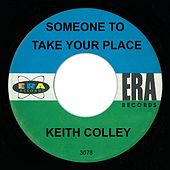 Someone To Take Your Place by Keith Colley