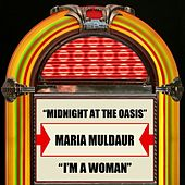 Midnight At The Oasis / I'm A Woman by Maria Muldaur