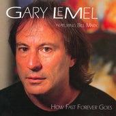 How Fast Forever Goes by Gary LeMel
