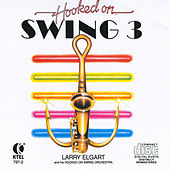 Hooked On Swing 3 by Larry Elgart