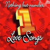 Nothing But Number 1 Love Songs by Various Artists