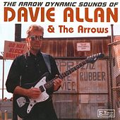 The Arrow Dynamic Sounds of Davie Allan & The Arrows by Davie Allan & the Arrows