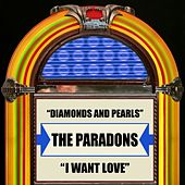 Diamonds And Pearls / I Want Love by The Paradons