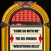 Come Go With Me / Whispering Bells by The Del-Vikings