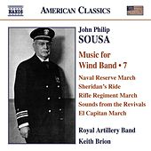 SOUSA, J.P.: Music for Wind Band, Vol. 7 (Royal Artillery Band, Brion) by Various Artists