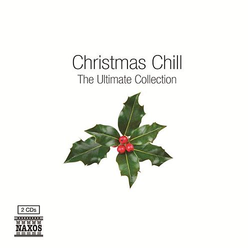 Christmas Chill – The Essential Collection by Various Artists