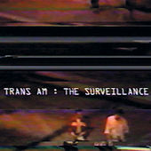 The Surveillance by Trans Am