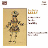 Ballet Music for the Sun King von Jean-Baptiste Lully