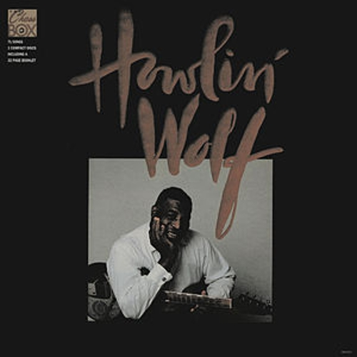 The Chess Box by Howlin' Wolf