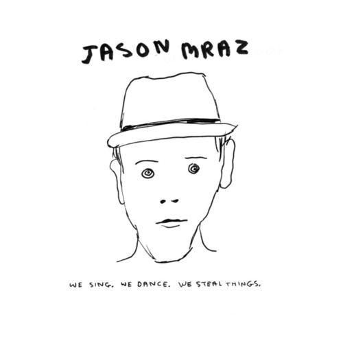 We Sing. We Dance. We Steal Things. by Jason Mraz