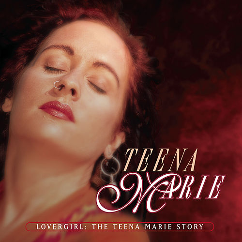 Lovergirl: The Teena Marie Story by Teena Marie