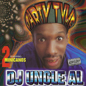 Party Time by DJ Uncle Al