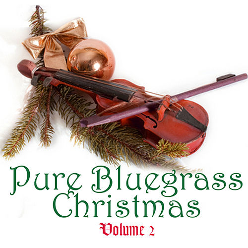 Pure Bluegrass Christmas Volume 2 by Bluegrass Christmas Jamboree