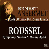 Roussel: Symphony No. 4 in A Major, Op. 53 by L'Orchestre de la Suisse Romande