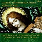 Catholic Instrumental Classics (Volume X) by Stephen Petrunak