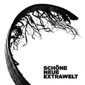 Schoene Neue Extrawelt (Only Digital Versions) by Extrawelt