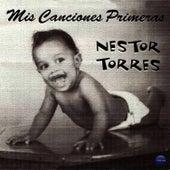 Mis Canciones Primeras by Nestor Torres