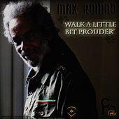 Walk a Little Bit Prouder by Max Romeo