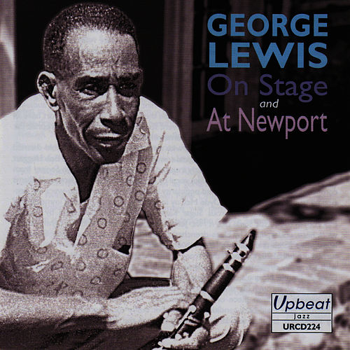 On Stage and At Newport by George Lewis