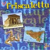 'U Friscalettu by Gino Finocchiaro
