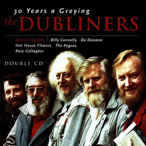 30 Years A Greying by Dubliners