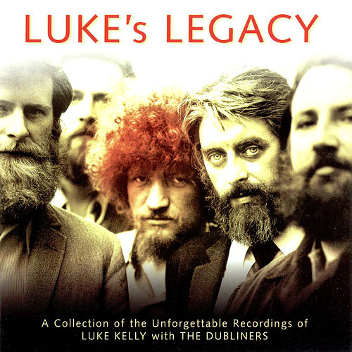 Luke's Legacy by Luke Kelly