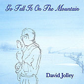 Go Tell It On the Mountain by David Jolley