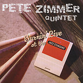 Burnin' Live At the Jazz Standard by Pete Zimmer Quintet