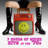 7 Hours Of Super Hits Of The '70s by Various Artists