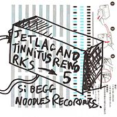 Jetlag And Tinnitus Reworks Part 5 by Si Begg