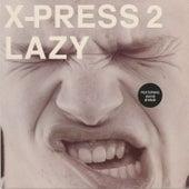 Lazy - Original by X-Press 2