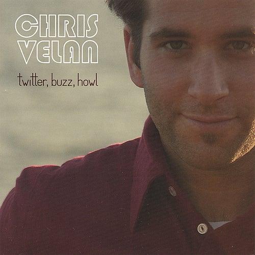 Twitter, Buzz, Howl by Chris Velan