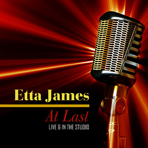 At Last - Live & In the Studio by Etta James