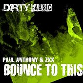 Bounce To This by Paul Anthony