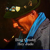 Hey Jude by Bing Crosby