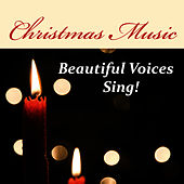 Christmas Music: Beautiful Voices Sing! by Music-Themes