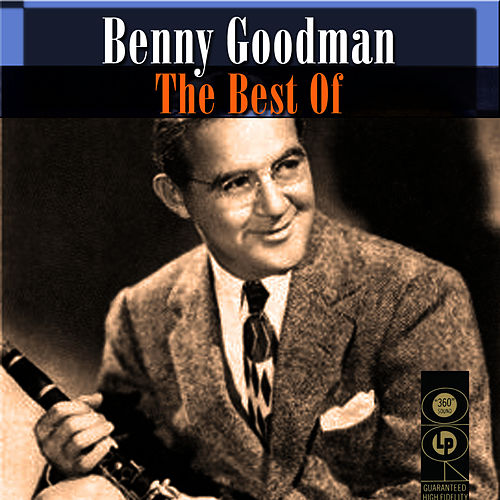 The Best Of by Benny Goodman