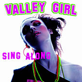 Valley Girl Singalong by The New Musical Cast