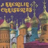 CHRISTMAS (A Kremlin Christmas - Christmas Chants of Russia, 17th-20th Centuries) (Moscow Kremlin Choir) by Various Artists