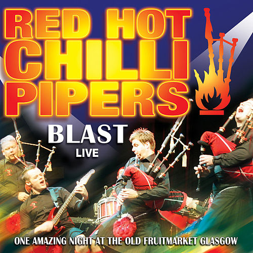 Blast Live by Red Hot Chilli Pipers