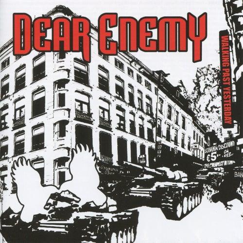 Walking Past Yesterday by Dear Enemy