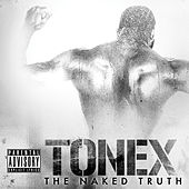 The Naked Truth mixtape by Tonéx