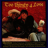 Too Thirsty 4 Love by Quintron