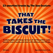 That Takes The Biscuit! by The Saw Doctors