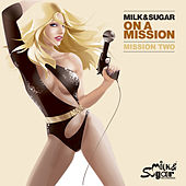 Milk & Sugar - On A Mission 2008 (Mission Two) by Various Artists