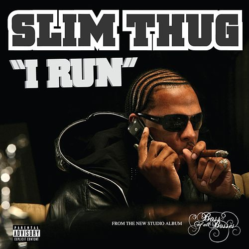I Run by Slim Thug