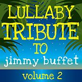 Sleepytime Tunes: Jimmy Buffett Lullaby Renditions Vol. 2 by Lullaby Players