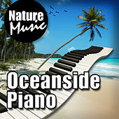 Oceanside Piano (Nature Sound with Music) by Nature Music