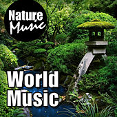 World Music (Nature Sound with Music) by Nature Music