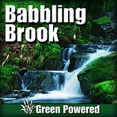 Babbling Brook (Nature Sound) by Green Powered